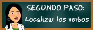 SEGUNDO PASO: Localizar los verbos